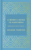 Monk's Guide to Happiness: Meditation in the 21st century