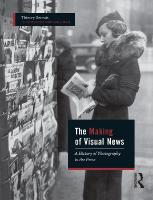 Making of Visual News: A History of Photography in the Press