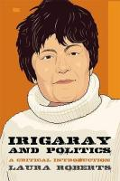 Irigaray and Politics: A Critical Introduction
