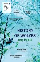 History of Wolves: Shortlisted for the 2017 Man Booker Prize