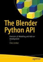 Blender Python API: Precision 3D Modeling and Add-on Development 1st ed.