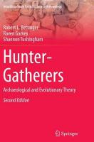 Hunter-Gatherers: Archaeological and Evolutionary Theory 2015 Softcover reprint of the original 2nd ed. 2015