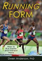 Running Form: How to Run Faster and Prevent Injury