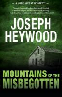 Mountains of the Misbegotten: A Lute Bapcat Mystery