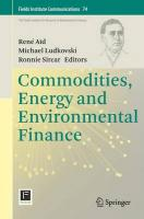 Commodities, Energy and Environmental Finance 2015 ed.