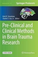 Pre-Clinical and Clinical Methods in Brain Trauma Research 1st ed. 2018
