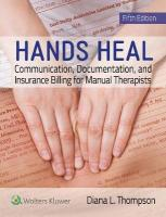 Hands Heal: Communication, Documentation, and Insurance Billing for Manual Therapists 5th edition