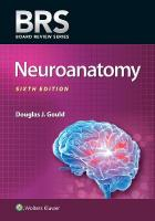 BRS Neuroanatomy 6th edition