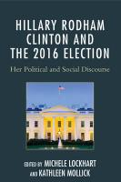 Hillary Rodham Clinton and the 2016 Election: Her Political and Social Discourse
