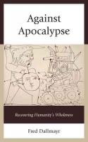 Against Apocalypse: Recovering Humanity's Wholeness