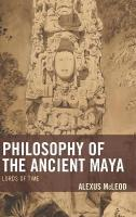 Philosophy of the Ancient Maya: Lords of Time