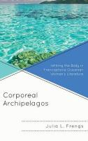 Corporeal Archipelagos: Writing the Body in Francophone Oceanian Women's Literature