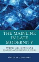 Mainline in Late Modernity: Tradition and Innovation in the Evangelical Lutheran Church in America