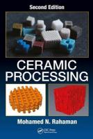 Ceramic Processing, Second Edition 2nd New edition