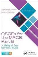 OSCEs for the MRCS Part B: A Bailey & Love Revision Guide, Second Edition 2nd New edition, Part B