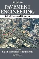 Pavement Engineering: Principles and Practice, Third Edition 3rd New edition