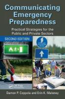 Communicating Emergency Preparedness: Practical Strategies for the Public and Private Sectors, Second Edition 2nd New edition