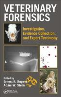 Veterinary Forensics: Investigation, Evidence Collection, and Expert Testimony