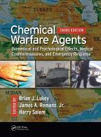 Chemical Warfare Agents: Biomedical and Psychological Effects, Medical Countermeasures, and    Emergency Response 3rd New edition