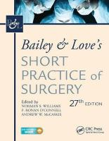 Bailey & Love's Short Practice of Surgery, 27th Edition: The Collector's edition 27th New edition
