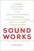 Sound Works: A Cultural Theory of Sound Design