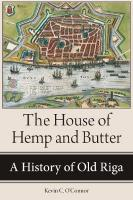House of Hemp and Butter: A History of Old Riga