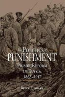 Politics of Punishment: Prison Reform in Russia, 1863-1917