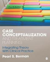 Case Conceptualization and Treatment Planning: Integrating Theory With Clinical Practice 4th Revised edition