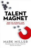 Talent Magnet: How to Attract and Keep the Best People