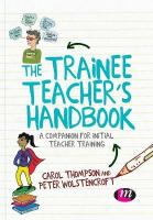 Trainee Teacher's Handbook: A companion for initial teacher training