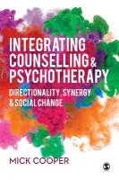 Integrating Counselling & Psychotherapy: Directionality, Synergy and Social Change