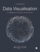 Data Visualisation: A Handbook for Data Driven Design 2nd Revised edition