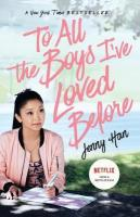 To All the Boys I've Loved Before Media Tie-In ed.