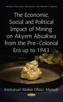 Economic, Social & Political Impact of Mining on Akyem Abuakwa from the   Pre-Colonial Era up to 1943
