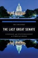 Last Great Senate: Courage and Statesmanship in Times of Crisis Updated Edition
