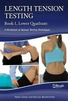 Length Tension Testing Book 1, Lower Quadrant: A Workbook of Manual Therapy Techniques 2nd Revised ed.