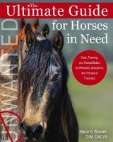 Ultimate Guide for Horses in Need: Care, Training, and Rehabilitation for Rescues, Purchases, and Adoptions