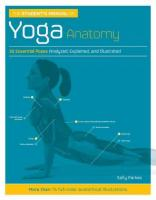 Student's Manual of Yoga Anatomy: 30 Essential Poses Analyzed, Explained, and Illustrated