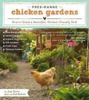 Free-Range Chicken Gardens: How to Create a Beautiful, Chicken-Friendly Yard: How to Create a Beautiful, Chicken-Friendly Yard