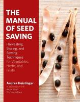 Manual of Seed-Saving: Harvesting, Storing and Sowing Techniques for Vegetables, Herbs and Fruits