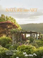 Nature Into Art: The Gardens of Wave Hill: The Gardens of Wave Hill