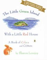 Little Green Island with a Little Red House: A Book of Colors and Critters