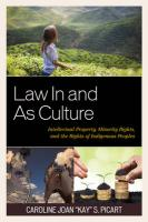 Law In and As Culture: Intellectual Property, Minority Rights, and the Rights of Indigenous Peoples