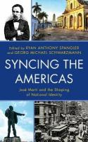 Syncing the Americas: Jose Marti and the Shaping of National Identity