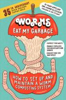 Worms Eat My Garbage, 35th Anniversary Edition: How to Set Up and Maintain a Worm Composting System: Compost Food Waste,   Produce Fertilizer for Houseplants and Garden, and Educate your Kids and   Family Annotated edition