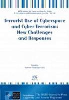 Terrorist Use of Cyberspace and Cyber Terrorism: New Challenges and Responses