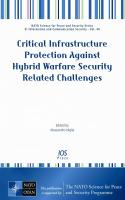 Critical Infrastructure Protection Against Hybrid Warfare Security Related Challenges