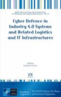 Cyber Defence in Industry 4.0 Systems and Related Logistics and It Infrastructures