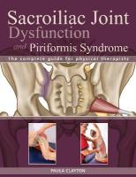 Si Joint Dysfunction And Piriformis Syndrome: The Complete Guide for Physical Therapists
