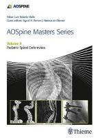 AOSpine Masters Series, Volume 9: Pediatric Spinal Deformities, Volume 9, Pediatric Spinal Deformities